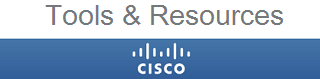 Cisco Tools and Resources